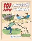 Kniha: 101 tipů – Jak přežít v přírodě
