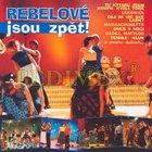 CD: Rebelové jsou zpět (při nákupu nad 500,-Kč bez DPH CD zdarma)
