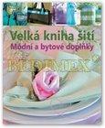 Kniha: Velká kniha šití - Módní a bytové doplňky