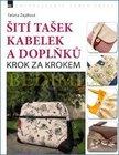 Kniha: Šití tašek, kabelek a doplňků - Krok za krokem