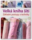 Kniha: Velká kniha šití – Základní postupy a techniky